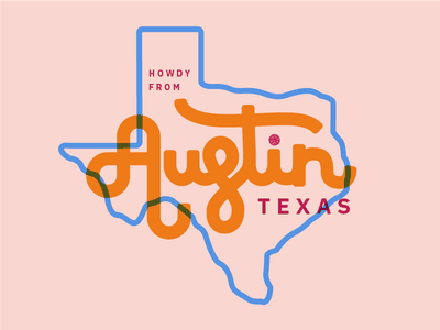 Howdy Dribbble! first shot vector handletter typography howdy austin texas