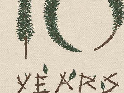ten year pine and twigs design lettering nature procreate drawing sketch type little mountain print shoppe hand drawn typography illustration joe horacek
