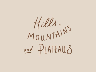Hills Mountains and Plateaus 2 of 2 mountains procreate lettering design drawing sketch type little mountain print shoppe hand drawn typography illustration joe horacek