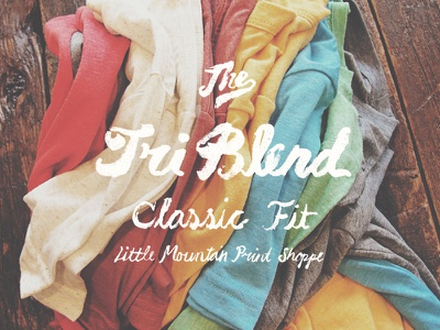 The Tri-Blend Classic Fit triblend typography type classic hand drawn little mountain print shoppe little mountain screen printing silk screen the great plains lifestyle