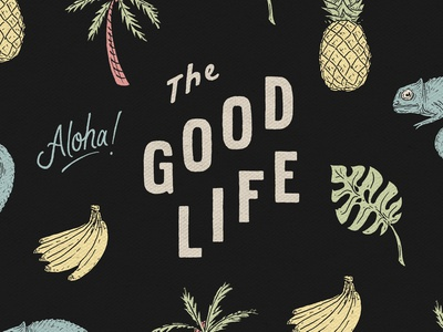 The Good Life summer palm tree tropical bananas pineapple the good life nebraska design sketch drawing joe horacek hand drawn little mountain print shoppe typography lettering type illustration