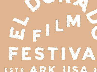 El Dorado Film Festival 2019 vintage arkansas screen printing lettering design hand drawn little mountain print shoppe type typography joe horacek film eldorado
