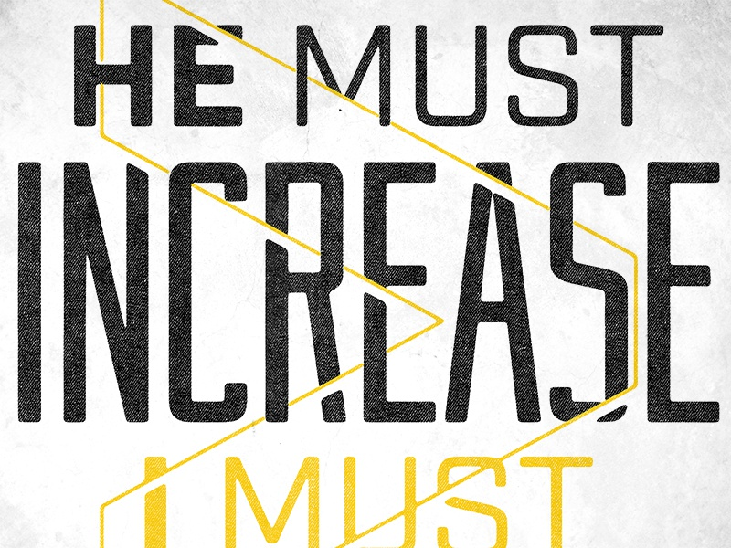 He Must Increase sans-serif grunge distress industry black gold concrete newspaper increase jesus bible