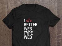 Better Web Type T-Shirt