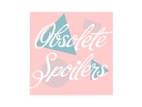 Obsolete Spoilers