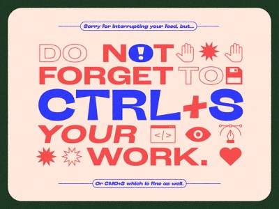 Don't forget to save your work 💾 floppy dics creative job work save logo design logo designer quote symbol poster typeface typography font graphic design