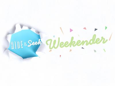 Hide & Seek Weekender
