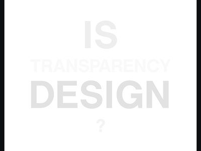 Graphic Design Posters_Is Transparency Design_Yianart.com artistic typo graphic design posters art design graphics bw black and white typography poster graphic design