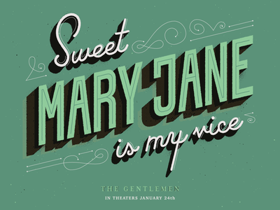 Sweet Mary Jane is my vice lettering design illustration mary jane caligraphy quote film mural texture script typeface type typography