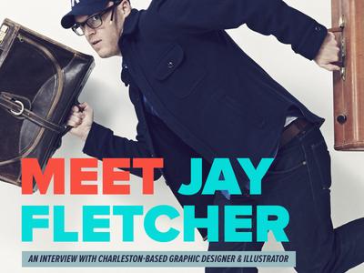 Meet Jay Fletcher print web freelance design interview agency studio branding illustration