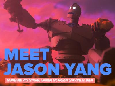 Meet Jason Yang photography print web freelance design interview branding 3d animation motion design motion illustration