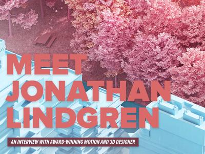 Meet Jonathan Lindgren, Award-winning Motion & 3D Designer. interview freelance uk animation video post commercial motiondesign design 3d motion
