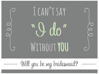 Bridesmaid Invite bridesmaid invite invitation wedding gray green sweetheart script amatic sc