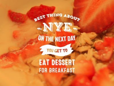 Words to live by nye design typography type dessert food