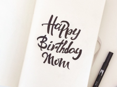 Happy Birthday Mom text moleskine message font script letters handmade calligraphy typography mom birthday happy