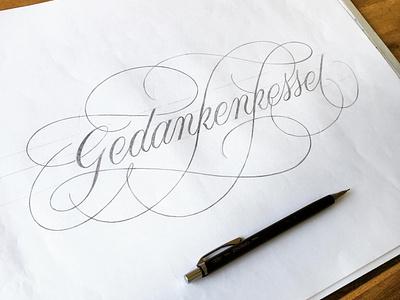Gedankenkessel sketch flourishes script lettering
