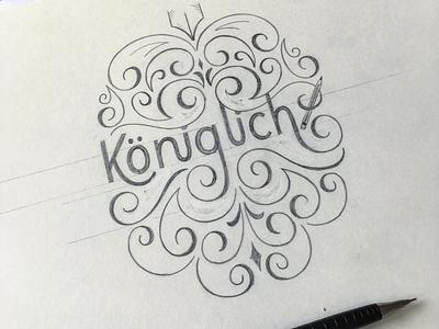 Königlich sketch flourishes lettering