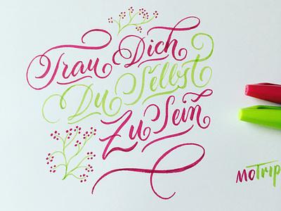 Trau Dich! brushlettering brush script flourishes lettering
