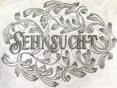 Sensucht (Longing) sketch flourishes lettering