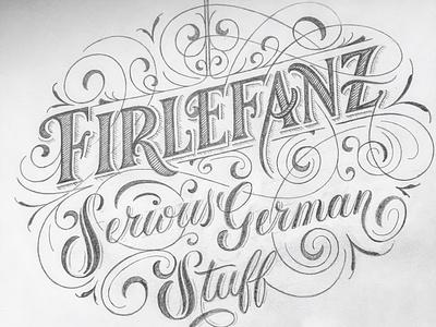 Firlefanz sketch script flourishes lettering