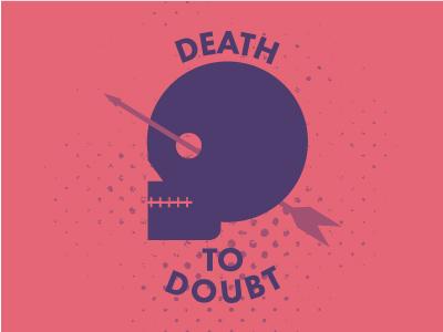 Death To Doubt  color arrow death skull doubt design vector confidence