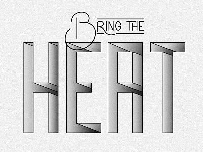 Bring the Heat 2 vector perspective typography type grain blackandwhite rebound