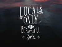 Locals Only and Beautiful Girls (new version)
