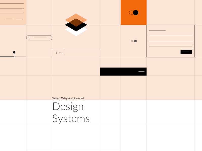 What, Why and How of Design Systems