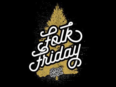 Folk Friday lettering pine tree folk friday