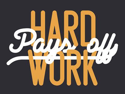 Hard work pays off script grotesque sans serif lettering typeface font