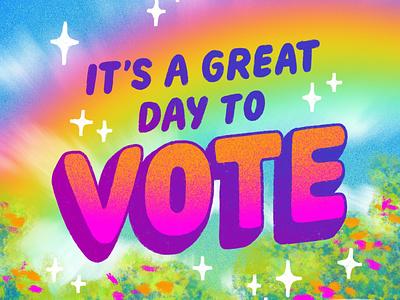 It's a Great Day to VOTE! rainbow voting voter vote lettering illustration flowers ipad pro procreateapp digital illustration