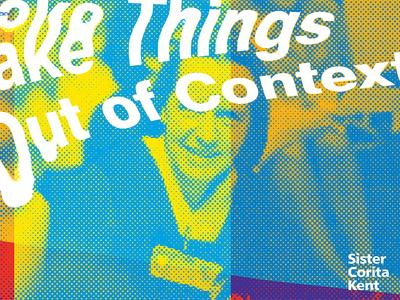 Sister Corita Kent - Take Things Out of Context