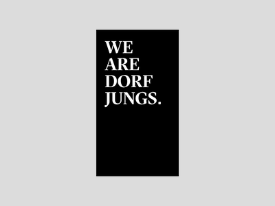 About Dorfjungs. — Instagram Stories about social media instagram stories instagram branding portfolio art direction layout grid typography