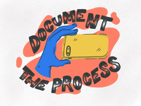 Document the process!