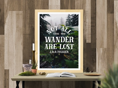 Not all those who wander are lost - J.R.R.Tolkien photograph graphic design design wall print nomad wanderlust travel wander j.r.r.tolkien