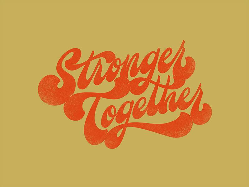 Stronger Together illustration letters type hand lettering lettering