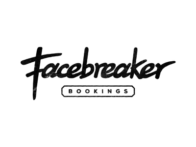 Facebreaker Bookings