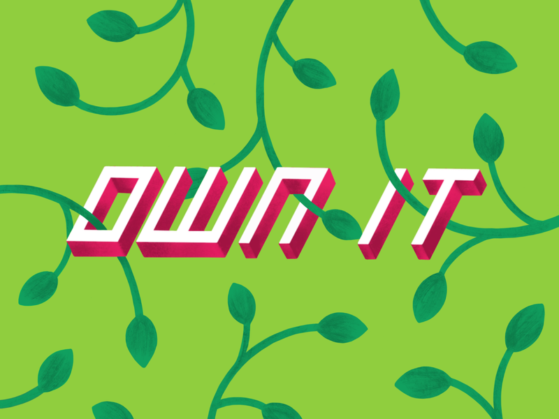 Own It goodtypetuesday goodtype bright motivation quotation lettering leaves illustration typography handlettering