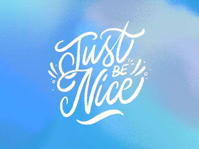 Just Be Nice - Hand Lettering design ipad procreate good type hand drawn type sketch typography hand lettering type lettering