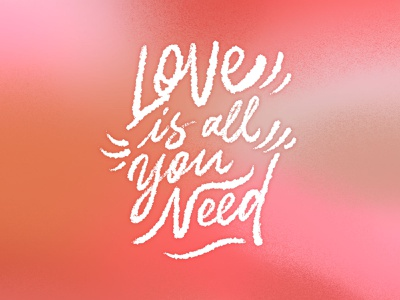 Love is All You Need! illustration design lyrics procreate good type hand drawn type typography hand lettering type lettering art lettering love