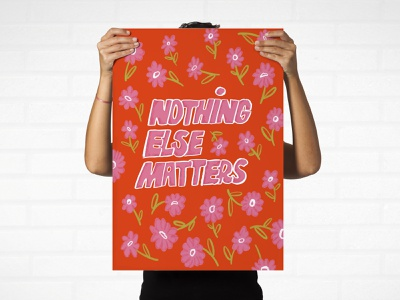 Nothing else matters floral orange song lyrics sketch hand drawn type typography type hand lettering lettering