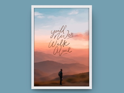 You'll never walk alone procreate landscape peace walk sketch hand drawn type typography type hand lettering lettering lyrics youll never walk alone