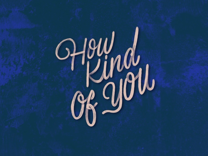 How kind of you - Lettering