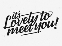 Lovely to meet you!