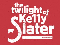The Twilight of Kelly Slater