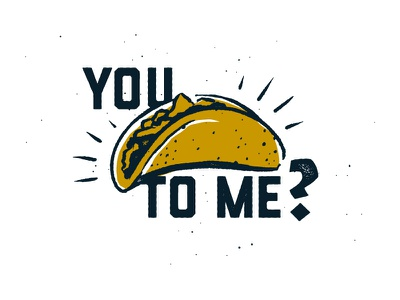You Taco To Me? food truck emoji food taco mexican logo identity