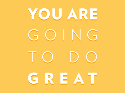 You Are Great yellow motivation