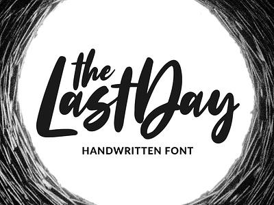 The Last Day - Handwritten Font feminine quote ligature instagram font classy brush strokes logo hand drawn fashion script handwritten signature poster branding type design calligraphy font hand lettering typography lettering