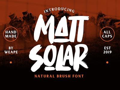 Mattsolar - Brush Font rough grunge brush display typedesign branding poster logo type design font calligraphy hand lettering typography lettering