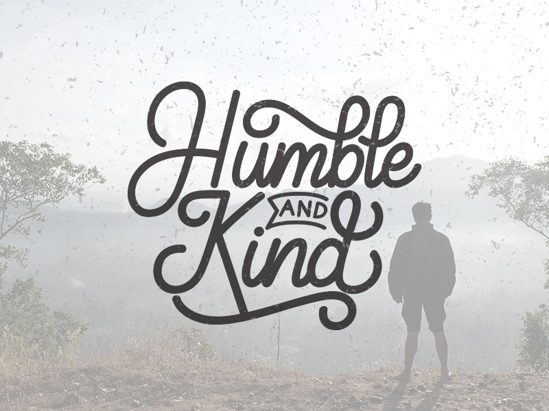 Lettering humble and kind by weape dribbble